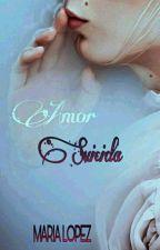 Amor Suicida ♥ © by BiersackMaria