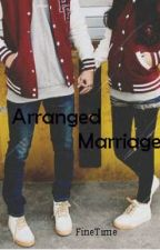 Arranged  Marriage - Zayn Malik FanFic. by FineTime