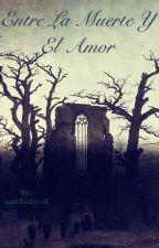 Entre la muerte y el amor by Darkboy95