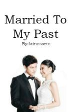 Married To My Past by lainesarte