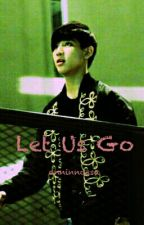 Let Us Go (GOT7 Bambam) by anninnossa