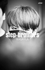 Step Brothers?! (hunhan/vkook) by kagayla