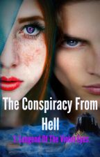 The Conspiracy from Hell: 1. Legend Of The Violet Eyes. by Elena_avilan