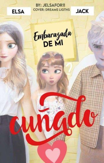EMBARAZADA DE MI CUÑADO© (Editando)