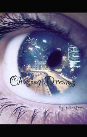 Chasing Dreams [Wattys 2015] by pianospaz