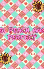 Si Peach ang Perfect by hersheymedallo