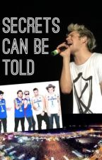 Secrets Can Be Told: Niall Horan Fanfic by crazyfitzie