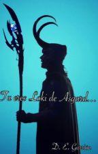 Tu eres Loki de Asgard... by Evelynitagm89jackson