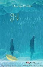 Nếu không là tình yêu - Diệp Lạc Vô Tâm by phuonglibra2000