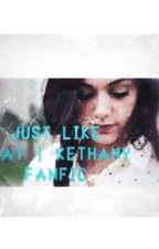 Just Like That | Kethany Fanfic by dezbrooks