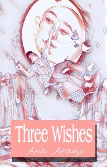 Three Wishes [HS]