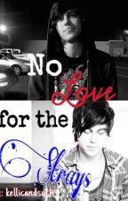 No Love for the Strays | kellic (boyxboy) by kellicandsuch