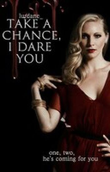 (TVD) Klaroline- Take A Chance, I Dare You