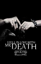 I fell in love with Mr. Death #wattys2018 by whiskas1998x