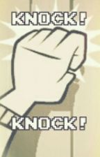 KNOCK KNOCK by VolcanicErrrrruption