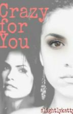 Crazy For You (Lesbian) by SlightlyKatty