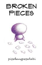 Broken Pieces by pisolangposatabi