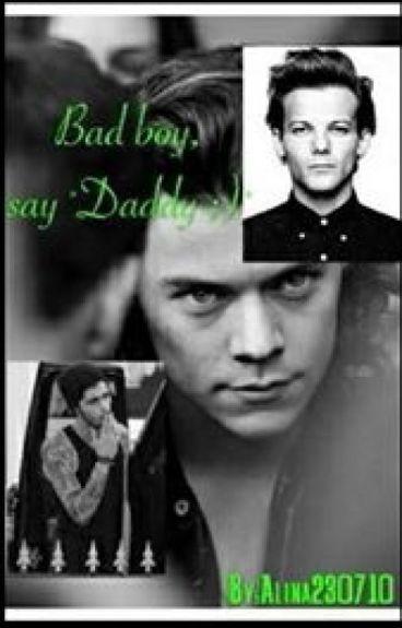 """Bad boy,say """"Daddy"""""""