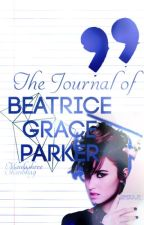 The Journal of Beatrice Grace Parker by MaulashreeShanbhag