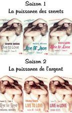 LIVE TO LOVE - Tome 1 - La puissance des secrets (Sous contrat d'édition) by shanakeers