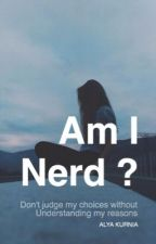 Am I Nerd?  by Summeral1