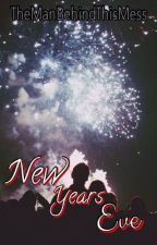 New Years Eve { Short Story } by TheManBehindThisMess