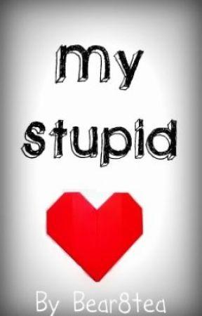 My Stupid Heart by bear8tea