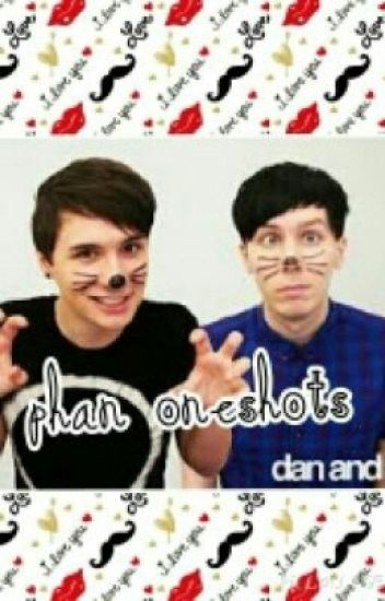Dan x phil one shots (Phan)