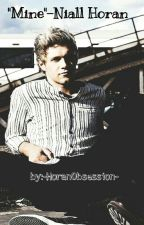 Mine||Niall Horan. by -HoranObsession-