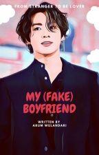My (Fake) Boyfriend [Republish] by arum_wu