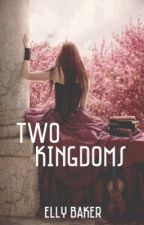 Two Kingdoms (On Hold) by internetRedDye