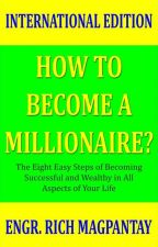 How to Become a Millionaire? by EngrRichMagpantay