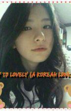 Pimply to Lovely (A KOREAN LOVESTORY) by ChanTaoJaz