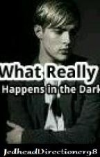 What Really Happens in the Dark... (Jedward and Twilight fanfict) by JedHeadDirectioner98
