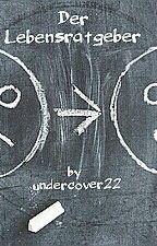Der Lebensratgeber by undercover22