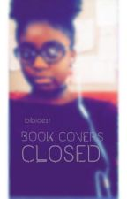 Book Covers- closed by byanelaurell