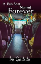 A Bus Seat Named Forever by Gadsdy