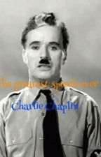 Charlie Chaplin: The Best Speech Ever. by LegendTeller