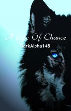 A Life of Chance (girlxgirl) by DarkAlpha148