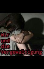 Wir und die Vergewaltigung by _ItsLauraStyles_