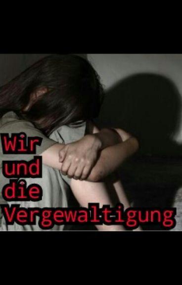 Wir und die Vergewaltigung