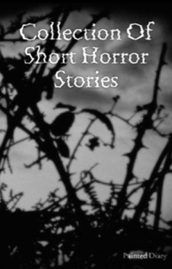 Short scary stories - 192431mel - Wattpad