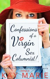 Confessions of a Virgin Sex Columnist! -- Free Preview! by KaitlynDavisBooks
