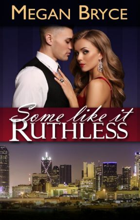 Some Like It Ruthless (A Temporary Engagement) by MeganBryce