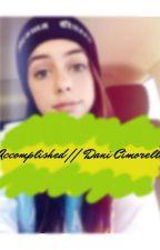 Accomplished    Dani Cimorelli by LyricalCimorelli