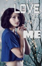 Love Me by 1Dboobeardirectioner