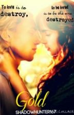 Gold (Mortal Instruments Fanfic) by shadowhunter167