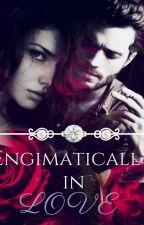 Enigmatically In Love by Dark_Dew_Drop