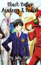 Black Butler Academy x Reader [On Hold] by Lady_Saki01
