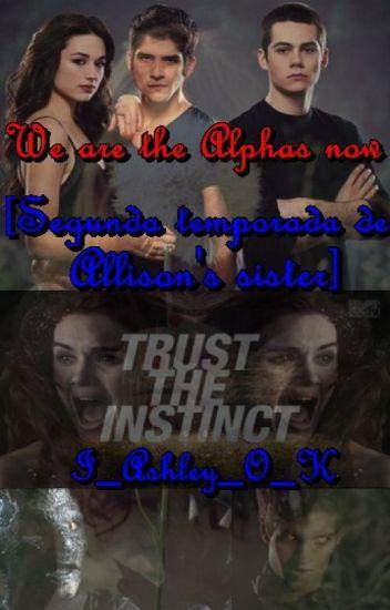 We are the Alphas now [Segunda temporada Allison's sister]